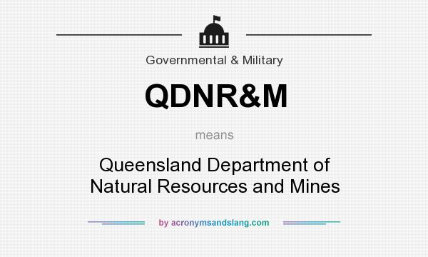 What does QDNR&M mean? It stands for Queensland Department of Natural Resources and Mines