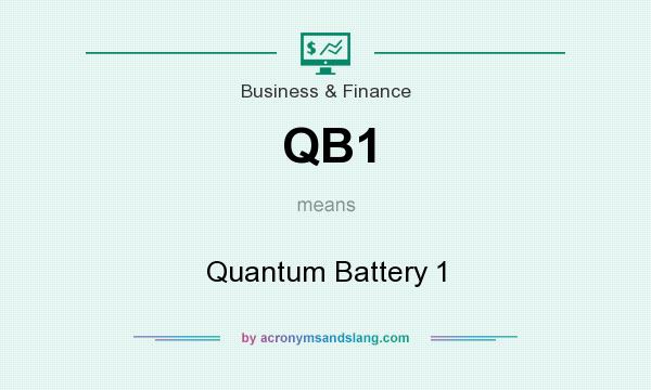 What does QB1 mean? It stands for Quantum Battery 1