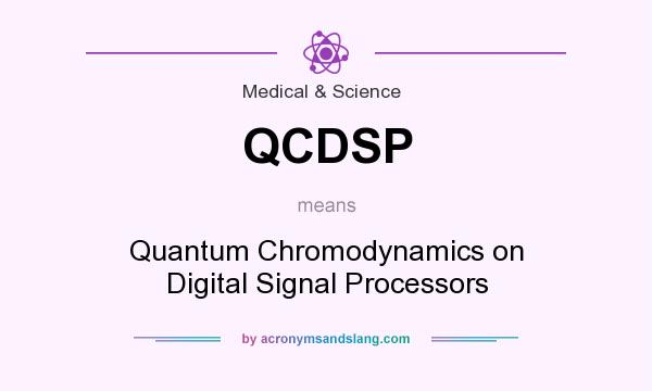 What does QCDSP mean? It stands for Quantum Chromodynamics on Digital Signal Processors