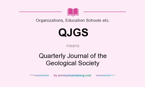What does QJGS mean? It stands for Quarterly Journal of the Geological Society
