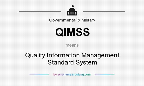 What does QIMSS mean? It stands for Quality Information Management Standard System