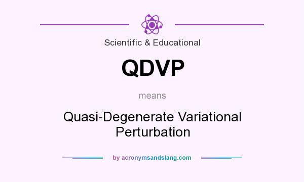 What does QDVP mean? It stands for Quasi-Degenerate Variational Perturbation