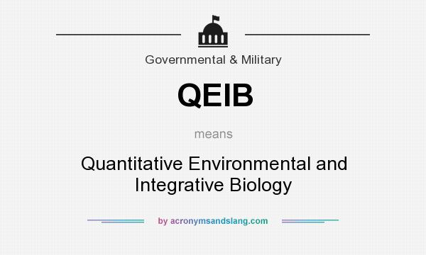 What does QEIB mean? It stands for Quantitative Environmental and Integrative Biology