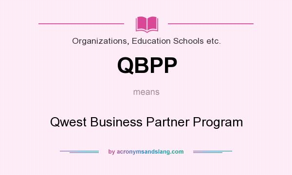 What does QBPP mean? It stands for Qwest Business Partner Program