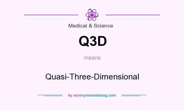 What does Q3D mean? It stands for Quasi-Three-Dimensional