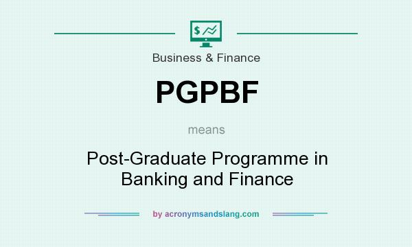 What does PGPBF mean? It stands for Post-Graduate Programme in Banking and Finance