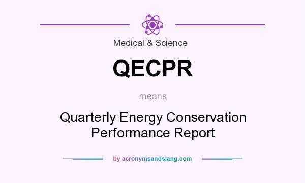 What does QECPR mean? It stands for Quarterly Energy Conservation Performance Report