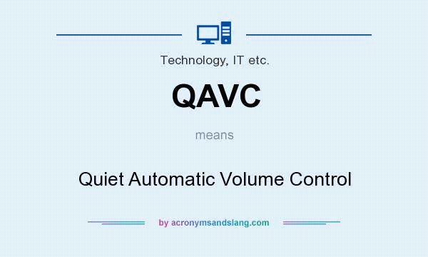 What does QAVC mean? It stands for Quiet Automatic Volume Control