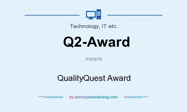 What does Q2-Award mean? It stands for QualityQuest Award