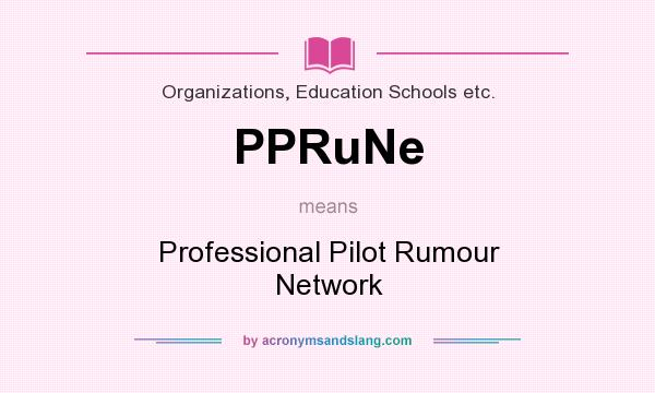 What does PPRuNe mean? - Definition of PPRuNe - PPRuNe stands for