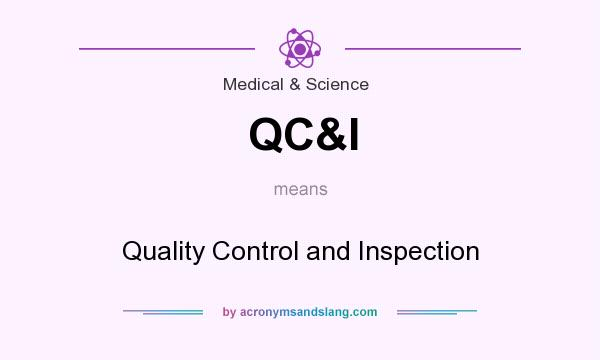 What does QC&I mean? It stands for Quality Control and Inspection