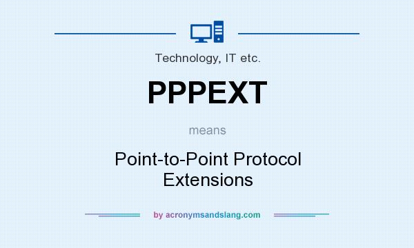 What does PPPEXT mean? It stands for Point-to-Point Protocol Extensions