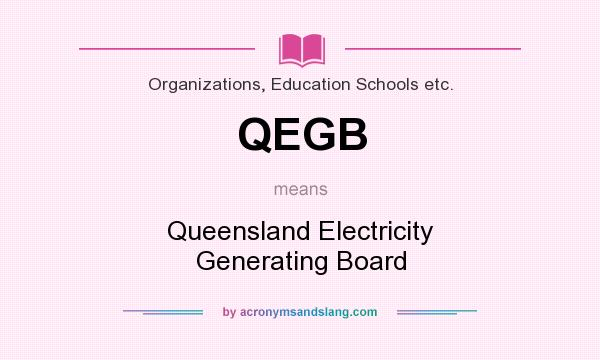 What does QEGB mean? It stands for Queensland Electricity Generating Board
