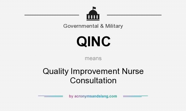 What does QINC mean? It stands for Quality Improvement Nurse Consultation