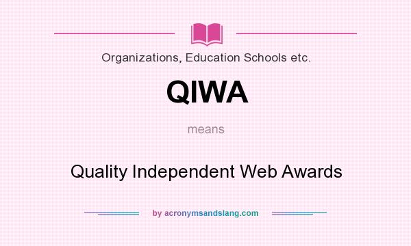 What does QIWA mean? It stands for Quality Independent Web Awards