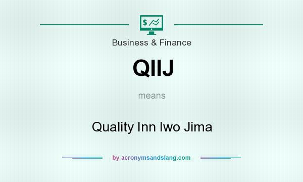 What does QIIJ mean? It stands for Quality Inn Iwo Jima