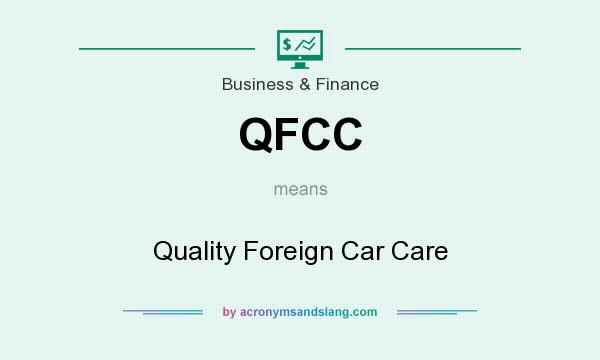 What does QFCC mean? It stands for Quality Foreign Car Care