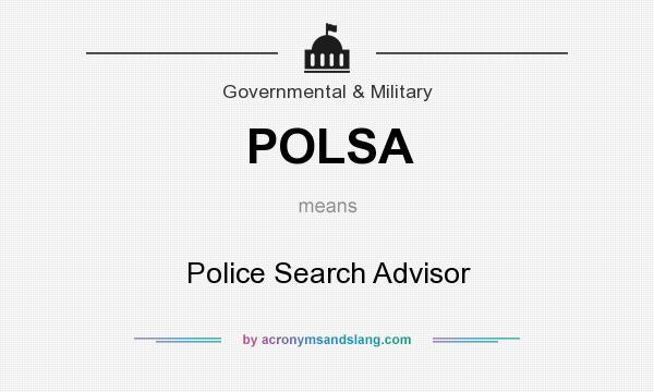 What does POLSA mean? It stands for Police Search Advisor