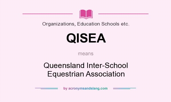 What does QISEA mean? It stands for Queensland Inter-School Equestrian Association