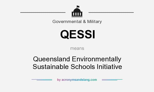 What does QESSI mean? It stands for Queensland Environmentally Sustainable Schools Initiative