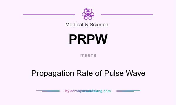 What does PRPW mean? It stands for Propagation Rate of Pulse Wave