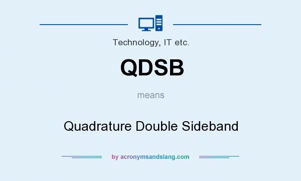 What does QDSB mean? It stands for Quadrature Double Sideband