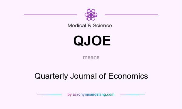 What does QJOE mean? It stands for Quarterly Journal of Economics