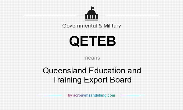 What does QETEB mean? It stands for Queensland Education and Training Export Board
