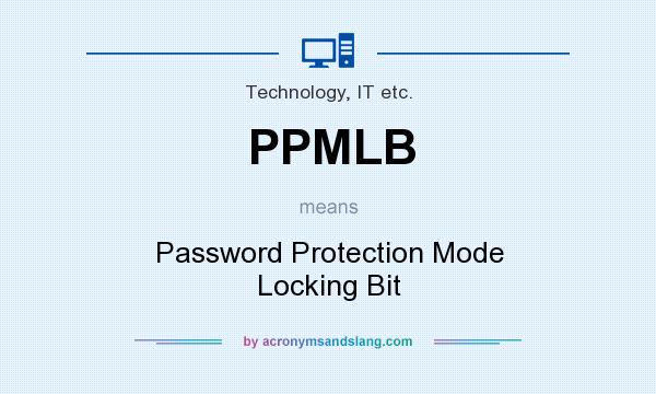 What does PPMLB mean? It stands for Password Protection Mode Locking Bit