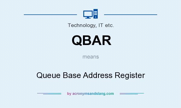 What does QBAR mean? It stands for Queue Base Address Register