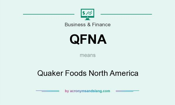 What does QFNA mean? It stands for Quaker Foods North America