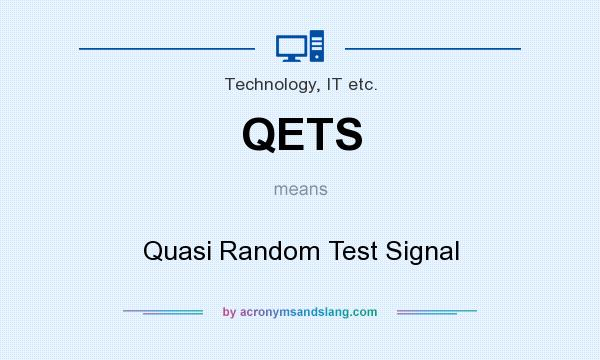 What does QETS mean? It stands for Quasi Random Test Signal
