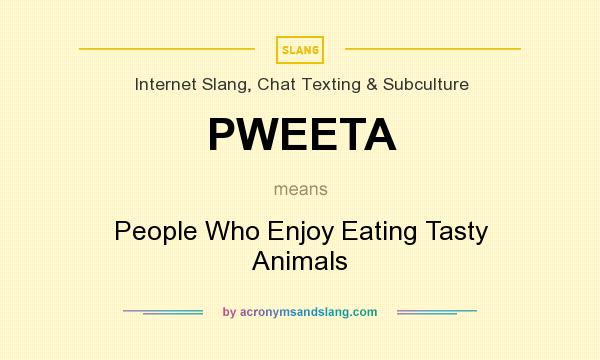 What does PWEETA mean? It stands for People Who Enjoy Eating Tasty Animals