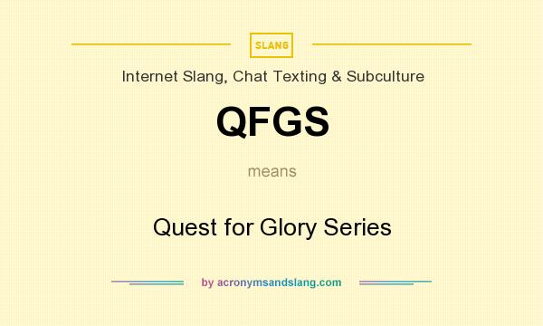 What does QFGS mean? It stands for Quest for Glory Series