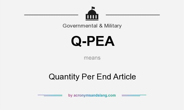 What does Q-PEA mean? It stands for Quantity Per End Article