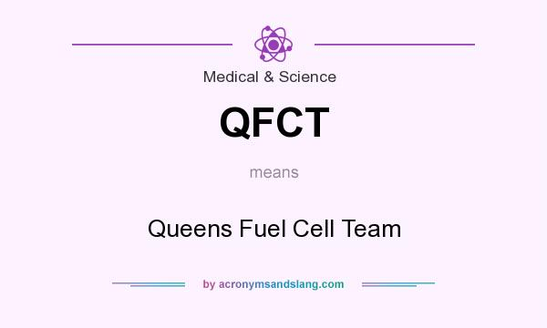 What does QFCT mean? It stands for Queens Fuel Cell Team