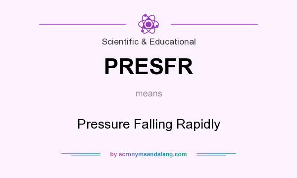 What does PRESFR mean? It stands for Pressure Falling Rapidly