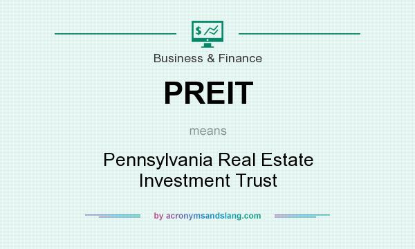 What does PREIT mean? It stands for Pennsylvania Real Estate Investment Trust