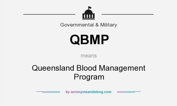 What does QBMP mean? It stands for Queensland Blood Management Program