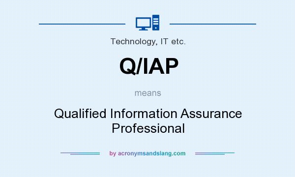 What does Q/IAP mean? It stands for Qualified Information Assurance Professional