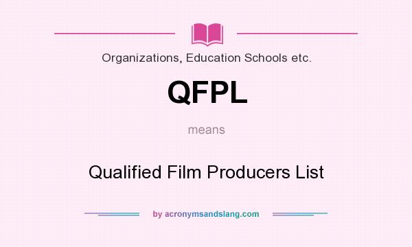 What does QFPL mean? It stands for Qualified Film Producers List