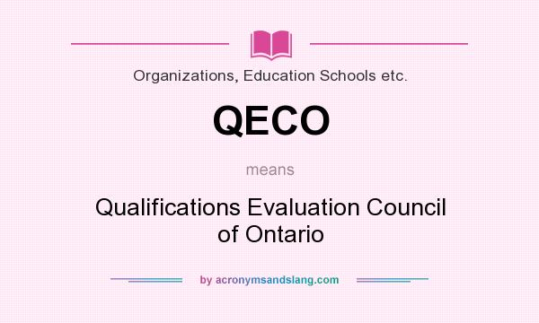 What does QECO mean? It stands for Qualifications Evaluation Council of Ontario