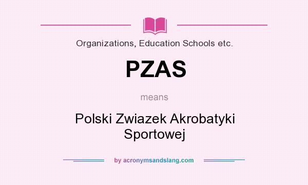 What does PZAS mean? It stands for Polski Zwiazek Akrobatyki Sportowej