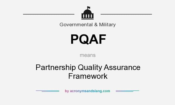 What does PQAF mean? It stands for Partnership Quality Assurance Framework