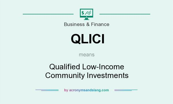 What does QLICI mean? It stands for Qualified Low-Income Community Investments