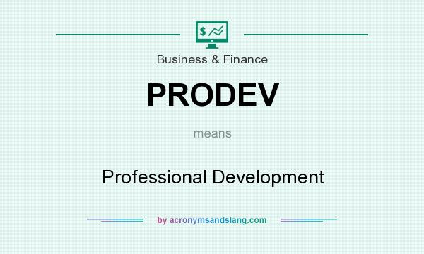 What does PRODEV mean? It stands for Professional Development