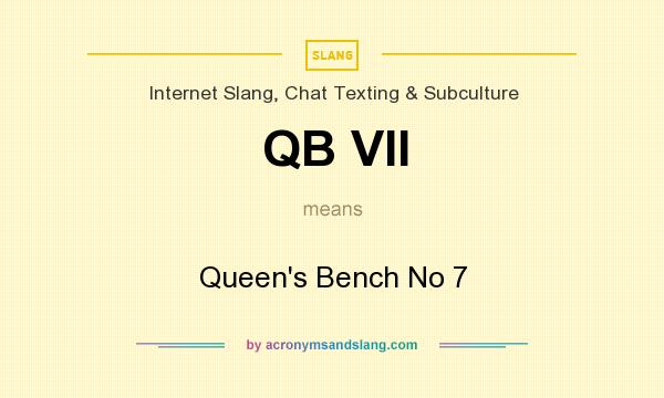 What does QB VII mean? It stands for Queen`s Bench No 7