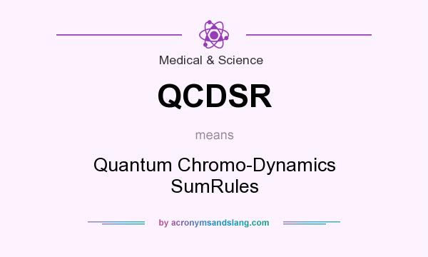 What does QCDSR mean? It stands for Quantum Chromo-Dynamics SumRules