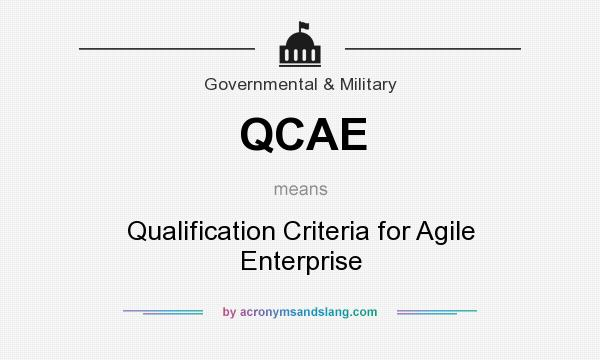 What does QCAE mean? It stands for Qualification Criteria for Agile Enterprise