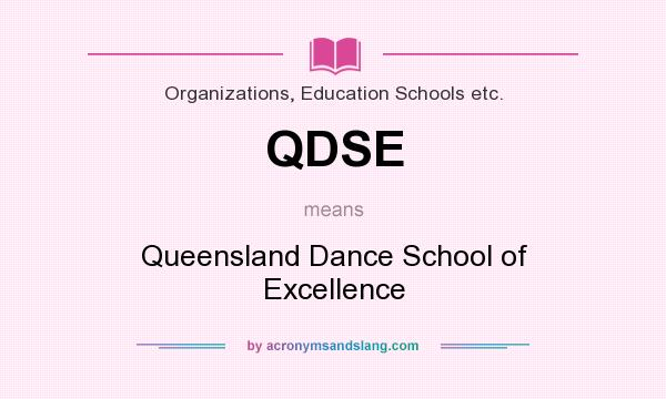 What does QDSE mean? It stands for Queensland Dance School of Excellence